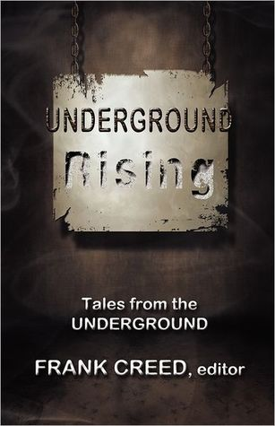 Ebook Underground Rising: Tales from the UNDERGROUND by Frank Creed PDF!