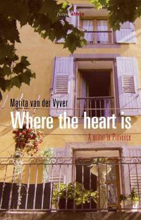 Where The Heart Is: A Writer In Provence