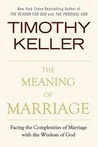 The Meaning of Marriage by Timothy J. Keller