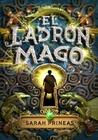El ladrón mago by Sarah Prineas