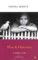 Wise or Otherwise by Sudha Murty