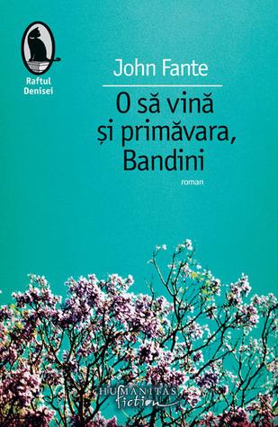 O să vină și primăvara, Bandini
