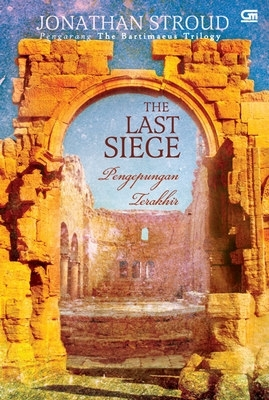 Pengepungan Terakhir - The Last Siege by Jonathan Stroud