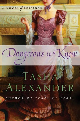 Dangerous to Know by Tasha Alexander