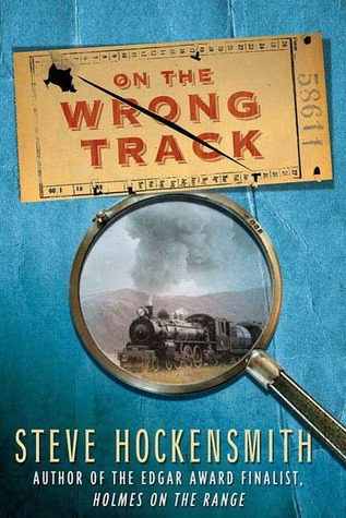 On the Wrong Track: A Holmes on the Range Mystery(Holmes On the Range Mystery 2)