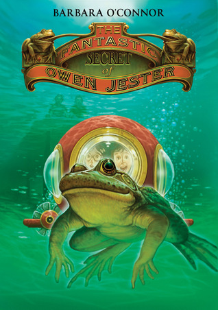The Fantastic Secret of Owen Jester by Barbara O'Connor