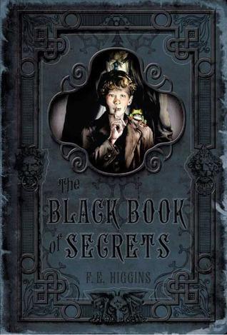 The Black Book of Secrets by F.E. Higgins