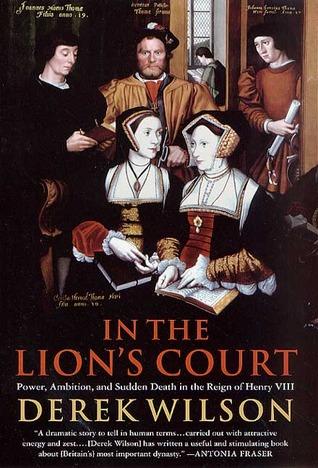 In the Lion's Court by Derek Wilson