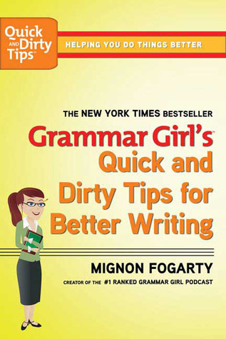 Grammar Girls Quick and Dirty Tips for Better Writing(Quick and Dirty Tips)