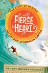 Fierce Heart: The Story of Makaha and the Soul of Hawaiian Surfing