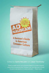 Ad Nauseam: A Survivor's Guide to American Consumer Culture