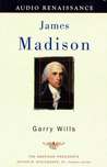 James Madison: The American Presidents Series: The 4th President, 1809-1817