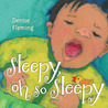 Sleepy, Oh So Sleepy: A Picture Book