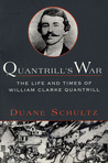 Quantrill's War: The Life & Times Of William Clarke Quantrill, 1837-1865