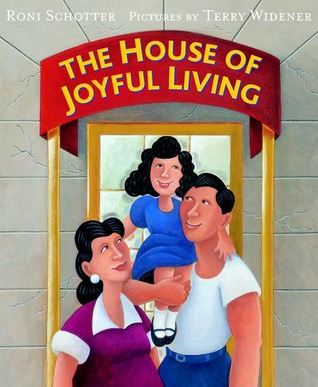 The House of Joyful Living by Roni Schotter