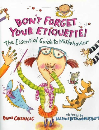 Don't Forget Your Etiquette! by David J. Greenberg