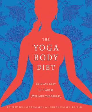 Yoga Body Diet by Kristen Schultz Dollard