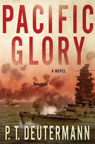 Pacific Glory (World War II Navy, #1)