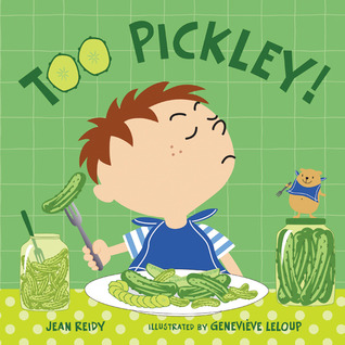 Too Pickley! by Jean Reidy