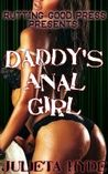 Daddy's Anal Girl (Daddy's Girl, #7)