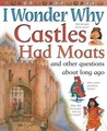 Castles Had Moats: and Other Questions About Long Ago