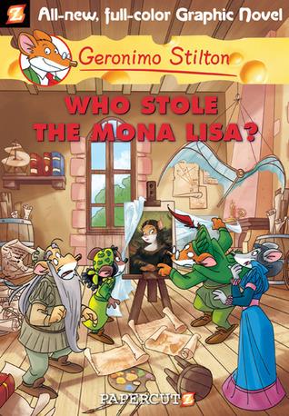 Who Stole the Mona Lisa? (Geronimo Stilton Graphic Novels, #6)