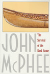 The Survival of the Bark Canoe by John McPhee