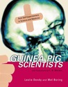 Guinea Pig Scientists: Bold Self-Experimenters in Science and Medicine