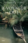 A Voyager Out: The Life of Mary Kingsley