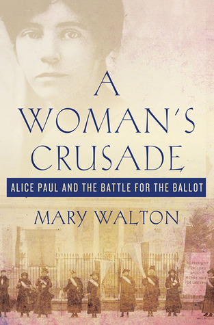 A Woman's Crusade by Mary Walton
