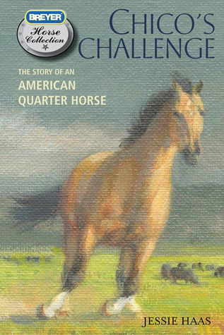 Chico's Challenge: The Story of an American Quarter Horse