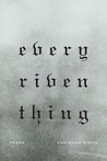 Every Riven Thing by Christian Wiman