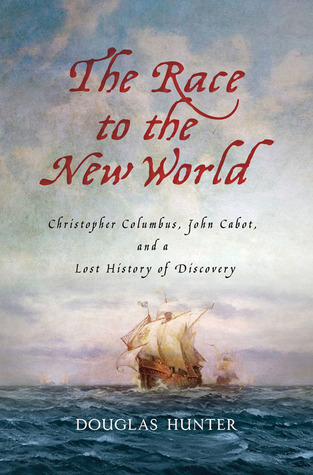 The Race to the New World by Douglas  Hunter