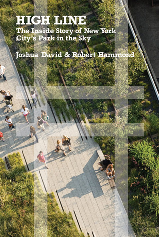 High Line: The Inside Story of New York Citys Park in the Sky EPUB