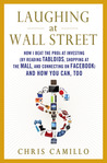 Laughing at Wall Street: How I Beat the Pros at Investing (by Reading Tabloids, Shopping at the Mall, and Connecting on Facebook) and How You Can, Too