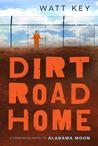 Dirt Road Home (Alabama Moon, #2)