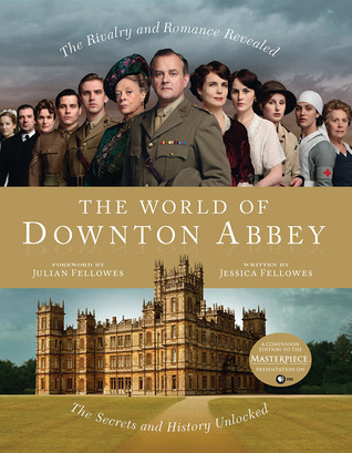 The World of Downton Abbey por Jessica Fellowes, Julian Fellowes
