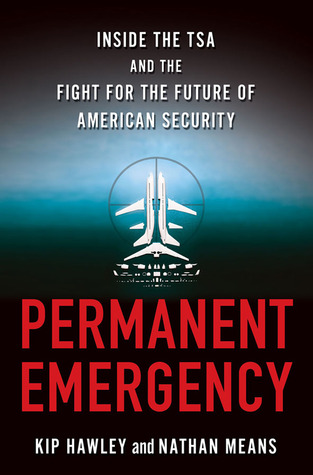 Permanent Emergency by Kip Hawley
