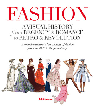 Fashion: A Visual History: From Regency & Romance to Retro & Revolution