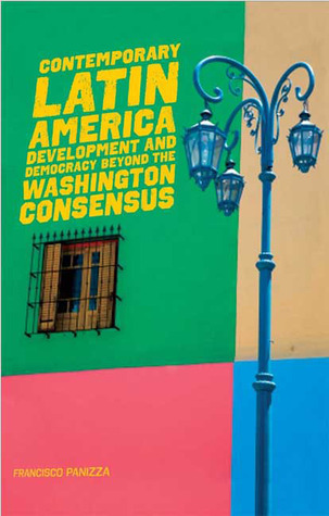 contemporary-latin-america-development-and-democracy-beyond-the-washington-consensus