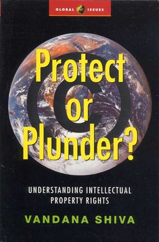 Protect or Plunder?: Understanding Intellectual Property Rights (Global Issues Series)