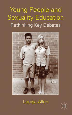 Young People and Sexuality Education: Rethinking Key Debates