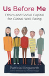 Us Before Me: Ethics and Social Capital for Global Well-being