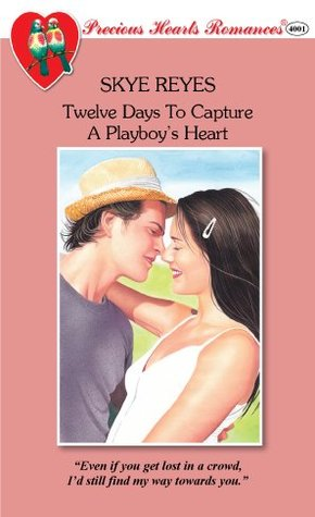Twelve Days to Capture a Playboy's Heart