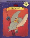 Dumbo: Not So Fast! (Disney's Storytime Treasures Library, #9)
