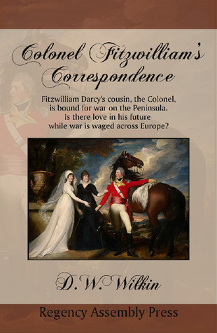 Colonel Fitzwilliam's Correspondence by D.W. Wilkin