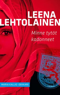 Minne tytöt kadonneet (Maria Kallio, #11)
