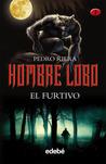 El Furtivo (Hombre Lobo, #1)