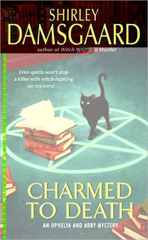 Charmed to Death (Ophelia & Abby Mystery #2)