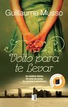 Volto Para Te Levar by Guillaume Musso